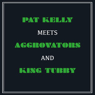 Albumcover Pat Kelly - Pat Kelly Meets Aggrovators & King Tubby