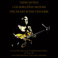 Albumcover Tisziji Munoz & Lam-Sobo John Medeski - The Heart Is the Universe