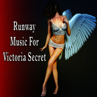 The Runway - Runway Music for Victoria Secret