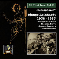 "Albumcover Django Reinhardt - All That Jazz, Vol. 19: Django Reinhardt – ""Deccaphonie"" (1938-1953) [2014 Digital Remaster]"