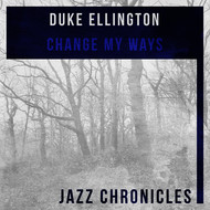 Albumcover Duke Ellington - Change My Ways (Live)