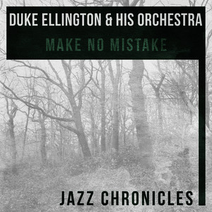 Albumcover Duke Ellington - Make No Mistake (Live)