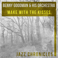Benny Goodman - Make with the Kisses (Live)