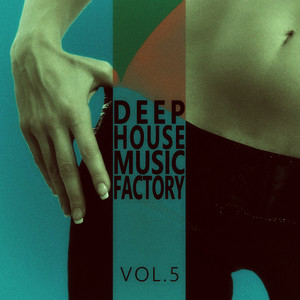 Albumcover Various Artists - #deephouse Music Factory - Vol.5