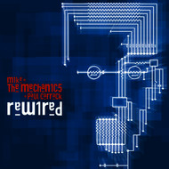 Mike + The Mechanics - Rewired