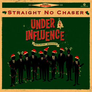 Albumcover Straight No Chaser - Under The Influence: Holiday Edition