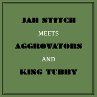 Albumcover Jah Stitch - Jah Stitch Meets Aggrovators & King Tubby