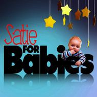 Albumcover Various Artists - Satie for Babies