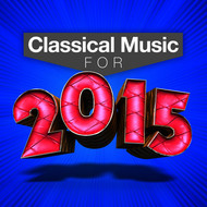 Albumcover Ludwig van Beethoven - Classical Music for 2015!