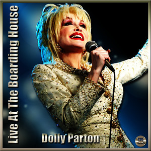 Albumcover Dolly Parton - Dolly Parton Live At The Boarding House (feat. , Raynard Miner)