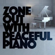 Albumcover Franz Schubert - Zone out with Peaceful Piano