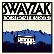 Swayzak - Loops From The Bergerie