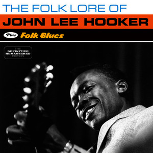 Albumcover John Lee Hooker - The Folk Lore of John Lee Hooker + Folk Blues (Bonus Track Version)