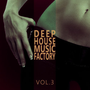 Albumcover Various Artists - #deephouse Music Factory - Vol.3