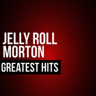 Albumcover Jelly Roll Morton - Jelly Roll Morton Greatest Hits