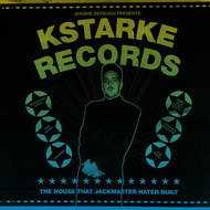 Jerome Derradji Presents - Kstarke Records: The House That Jackmaster Hater Built