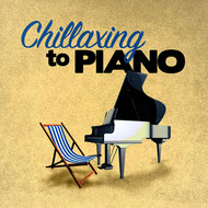 Albumcover Franz Schubert - Chillaxing to Piano