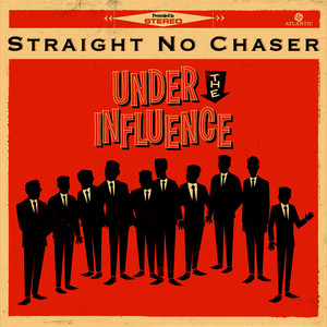 Albumcover Straight No Chaser - Under The Influence