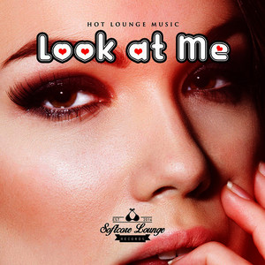 Albumcover Various Artists - Look at Me - Hot Lounge Music