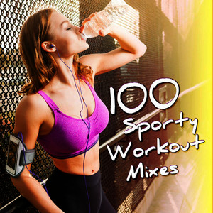 Albumcover Various Artists - 100 Sporty Workout Mixes