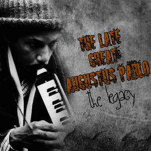 Albumcover Augustus Pablo - Augustus Pablo - The Late Great