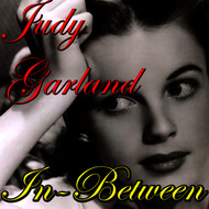 Judy Garland - In-Between