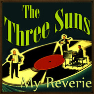 The Three Suns - My Reverie