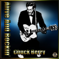 Albumcover Chuck Berry - Alive And Rockin' - Chuck Berry