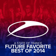 Armin van Buuren - A State Of Trance - Future Favorite Best Of 2014