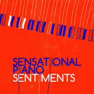 Franz Schubert - Sensational Piano Sentiments