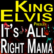 Elvis Presley - King Elvis That's All Right, Mama