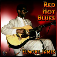 Elmore James - Red, Hot Blues - Elmore James