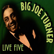 Big Joe Turner - Live Five
