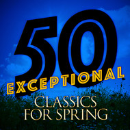 Albumcover Ludwig van Beethoven - 50 Exceptional Classics for Spring