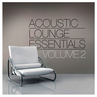 Albumcover Various Artists - Acoustic Lounge Essentials, Vol.2