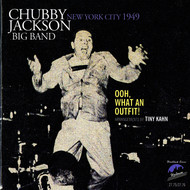 Albumcover Chubby Jackson Big Band - Ooh, What an Outfit! New York City, 1949