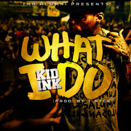 Kid Ink - What I Do