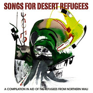 Various Artists - Songs for Desert Refugees (A Compilation in Aid of the Refugees from Northern Mali)
