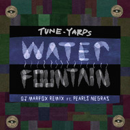 Albumcover Tune-Yards - Water Fountain (Marfox Remix)