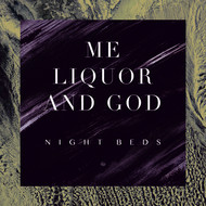 Night Beds - Me Liquor and God