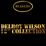 Delroy Wilson - Delroy Wilson 12 Inch Collection Playlist