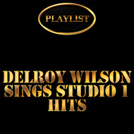 Delroy Wilson - Delroy Wilson Sings Studio 1 Hits Playlist