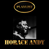 Horace Andy - Horace Andy Playlist