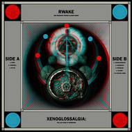 Albumcover Rwake - Xenoglossalgia: The Last Stage of Awareness