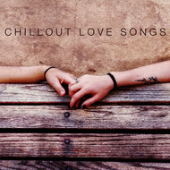 Albumcover Various Artists - Chillout Love Songs