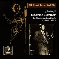 "Albumcover Charlie Parker - All That Jazz, Vol. 20: ""Bebop"" – Charlie Parker in Studio and on Stage (2014 Digital Remaster)"