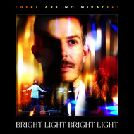Albumcover Bright Light Bright Light - There Are No Miracles