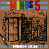 The Minus 5 - Dungeon Golds
