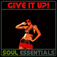 Albumcover Various Artists - Give It Up! Soul Essentials