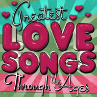 Albumcover Various Artists - Greatest Love Songs Through the Ages